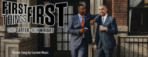 """Theme Song for """"First Things First with Cris Carter and Nick Wright"""""""